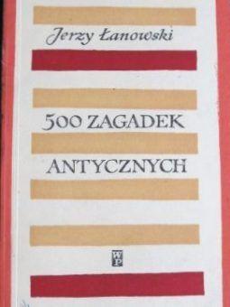 """Artykuł powstał między innymi w oparciu o książkę """"500 zagadek antycznych"""" J. Łanowskiego"""