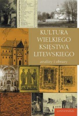 """Artykuł powstał przede wszystkim w oparciu o książkę """"Kultura Wielkiego Księstwa Litewskiego. Analizy i obrazy"""" (Universitas 2006)"""