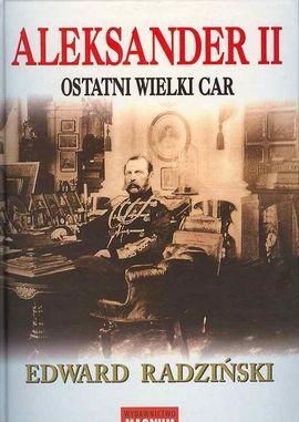 Artykuł powstał w oparciu o książkę: E. Radziński, Aleksander II (Magnum 2005).