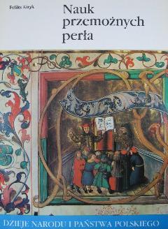 """Artykuł powstał w oparciu o książkę """"Nauk przemożnych perła"""" autorstwa Feliksa Kiryka"""