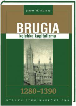 """Tekst powstał w oparciu o książkę Jamesa M. Murraya pt. """"Brugia: kolebka kapitalizmu"""", wydaną przez PWN (2011)."""
