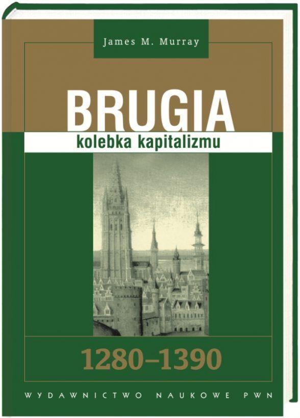 """Artykuł powstał w oparciu o książkę Jamesa M. Murraya pt. """"Brugia: kolebka kapitalizmu"""", wydaną przez PWN (2011)."""