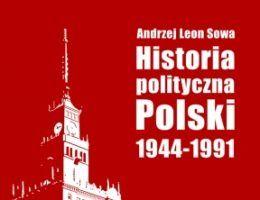 """Artykuł powstał w oparciu o książkę Andrzeja Leona Soway pt. """"Historia polityczna Polski 1944-1991"""" (Wydawnictwo Literackie, 2011)."""