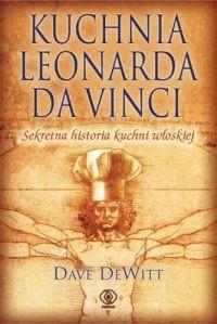 Artykuł powstał w oparciu o książkę Dave'a DeWitta pt. Kuchnia Leonarda Da Vinci (Poznań, 2007).