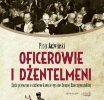 Tym razem w naszym konkursie mogliście wygrać trzy egzemplarze książki Piotra Jaźwińskiego pt. Oficerowie i dżentelmeni. Życie prywatne i służbowe kawalerzystów Drugiej Rzeczpospolitej (Instytut Wydawniczy Erica i Tetragon, 2011).