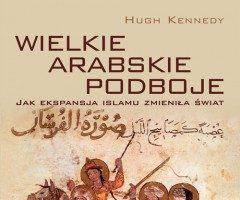 """Artykuł powstał w oparciu o książkę """"Wielkie arabskie podboje"""" autorstwa Hugh Kennedy'ego (Wydawnictwo Naukowe PWN, 2011)."""
