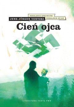 """Artykuł powstał na podstawie książki """"Cień ojca"""" Jensa-Jürgena Ventzkiego"""