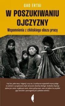 """Artykuł powstał w oparciu o książkę """"W poszukiwaniu ojczyzny"""" Gao Ertai, Wydawnictwo Czarne, Wołowiec 2012."""