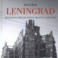 """A oto nagroda: książka """"Leningrad. Tragedia olężonego miasta"""" Anny Reid, która ukazała się nakładem Wydawnictwa Literackiego."""