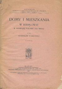 """Artykuł powstał w oparciu o książkę """"Domy i mieszkania w Krakowie w pierwszej połowie XVII wieku"""" wydaną we Lwowie w 1923 roku."""