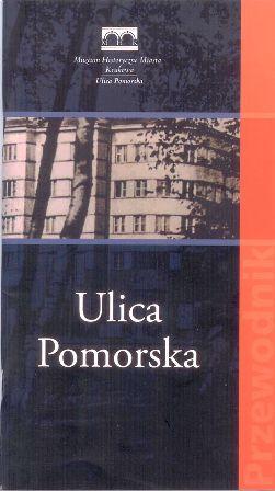 """Artykuł powstał w oparciu m.in o przewodnik Grzegorza Jeżowskiego """"Ulica Pomorska"""" (MHMK 2011)"""