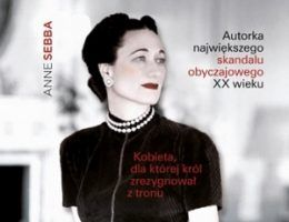 """A oto nasza nagroda: książka """"Ta kobieta. Wallis Simpson"""" Anne Sebby (ZNAK 2012)."""