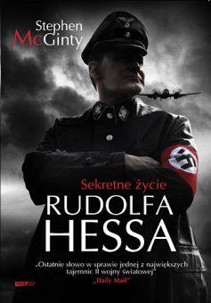 """Artykuł powstał w oparciu o książkę Stephena McGinty'ego pt. """"Sekretne życie Rudolfa Hessa"""" (Znak 2012)."""