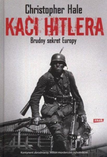 """Artykuł powstał w oparciu o książkę: Christopher Hale """"Kaci Hitlera"""" (Znak 2012)."""
