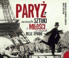 """Artykuł powstał w oparciu o książkę Małgorzaty Gutowskiej-Adamczyk i Marty Orzeszyny pt. """"Paryż. Miasto sztuki i miłości w czasach Belle Époque"""" (PWN 2012)."""