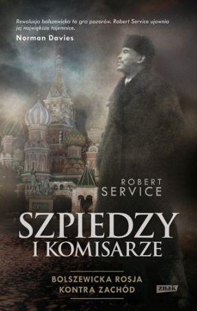 """Artykuł powstał w oparciu o książkę """"Szpiedzy i komisarze"""" Roberta Service'a (Znak 2013)."""