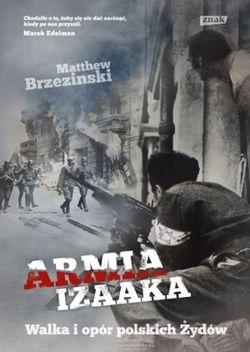 """Artykuł powstał głównie w oparciu o książkę Matthew Brzezinskiego, """"Armia Izaaka. Walka i opór polskich Żydów"""" (Znak 2013)."""
