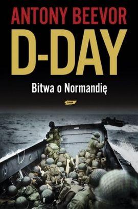 """Artykuł powstał głównie w oparciu o książkę Antony'ego Beevora """"D-Day. Bitwa o Normandię"""", SIW Znak 2010."""