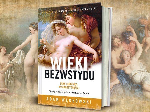 O seksie w starożytności nikt nie pisał jeszcze z taką swadą i dociekliwością.