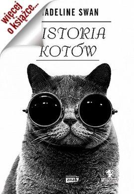 """W naszym konkursie do wygrania są trzy egzemplarze książki Madeline Swan pod tytułem """"Historia kotów"""" (Znak Horyzont 2015)."""