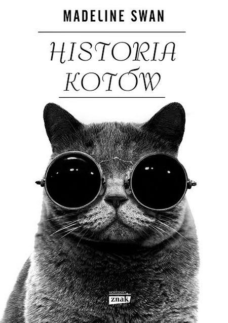 """Artykuł powstał w oparciu m.in. o książkę Madeline Swan pt. """"Historia kotów"""" (Znak Horyzont 2015)."""