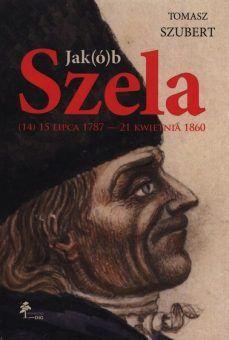"""Artykuł powstał między innymi w oparciu o książkę """"Jak(ó)b Szela. (14) 15 lipca 1787 – 21 kwietnia 1860"""" (Warszawa 2014)."""