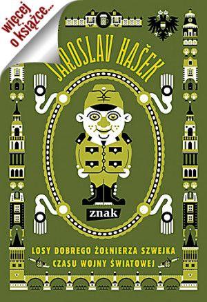 """""""Losy dobrego żołnierza Szwejka"""" to nie tylko znakomita powieść, ale również dokument niezwykłych czasów I wojny światowej."""