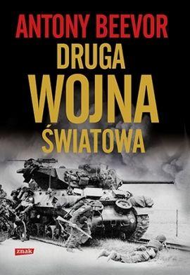 """Antony Beevor, """"Druga wojna światowa"""", SIW Znak 2013."""