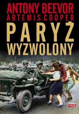 """W naszym konkursie do wygrania były trzy egzemplarze książki Antony'ego Beevora pod tytułem """"Paryż wyzwolony"""" (Znak Horyzont 2015)."""