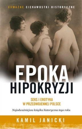 """W konkursie do wygrania jest pięć egzemplarzy książki Kamila Janickiego pt. """"Epoka hipokryzji"""" (CiekawostkiHistoryczne.pl 2015)."""