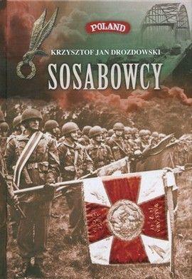 """Artykuł powstał w oparciu m.in o książkę Krzysztofa J. Drozdowskiego pt. """"Sosabowcy"""" (Finna 2014)."""