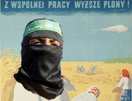 Z wspólnej pracy, terrorystyczne plony! Kolaż na bazie peerelowskiego plakatu.