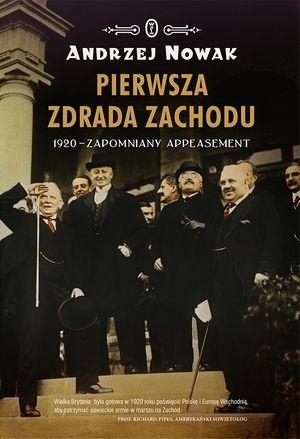 """News powstał w oparciu o książkę Andrzeja Nowaka pt. """"Pierwsza zdrada Zachodu. 1920 – zapomniany appeasement"""" (Wydawnictwo Literackie 2015)."""