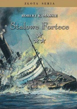 """Artykuł powstał m.in. w oparciu o ostatni tom trylogii Robert K. Massiego pt. """"Stalowe Fortece"""" (Finna 2015)."""