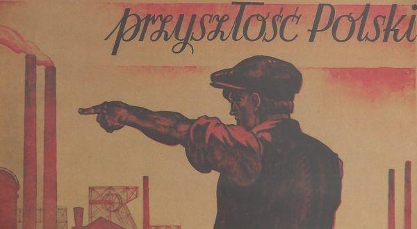 Przyszłość Polski jest na Zachodzie... pytanie za jaką cenę? (fragment plakatu z pierwszych lat Polski Ludowej).