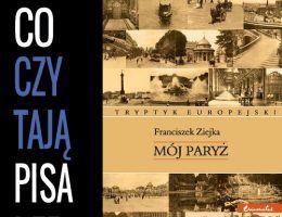 """Co czytają pisarze? Marta Orzeszyna poleca: """"Mój Paryż""""."""