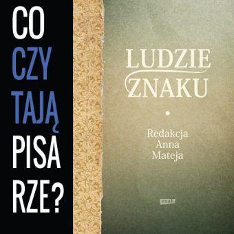 """Co czytają pisarze? Andrzej Brzeziecki poleca """"Ludzi Znaku""""."""