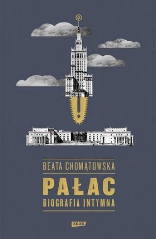 """Artykuł powstał m.in. w oparciu o książkę Beaty Chomątowskiej """"Pałac. Biografia intymna"""" (SIW Znak 2015)."""