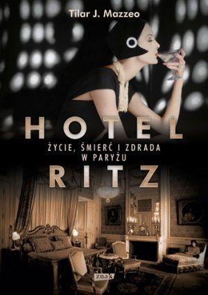 """Artykuł powstał głównie na podstawie książki Tilar J. Mazzeo """"Hotel Ritz. Życie, śmierć i zdrada w Paryżu"""" (Znak 2015)."""