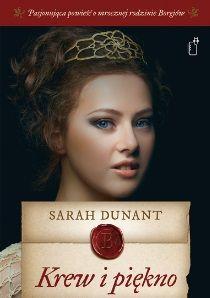 Krew i piękno, Sarah Dunant (Black Publishing)