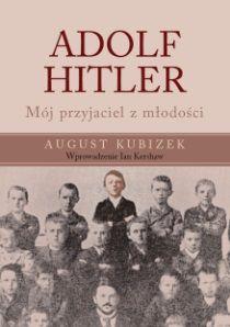 """""""Adolf Hitler. Mój przyjaciel z młodości"""", August Kubizek (Vesper)"""