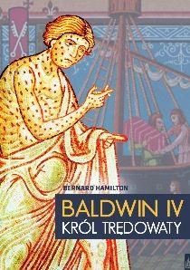 Baldwin IV. Król Trędowaty, Bernard Hamilton (Wydawnictwo Poznańskie)