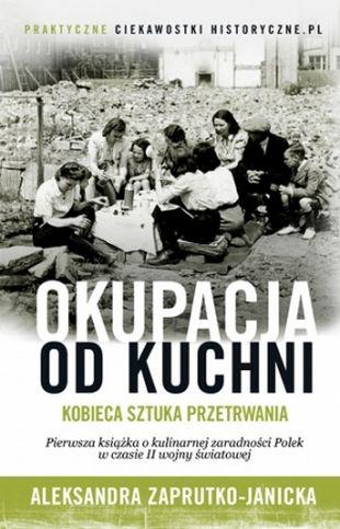 """Więcej interesujących informacji znajdziecie w najnowszej książce """"Ciekawostek historycznych"""": """"Okupacja od kuchni. Kobieca sztuka przetrwania"""" - pierwszej publikacji poświęconej kulinarnej zaradności Polek w czasie okupacji."""
