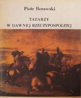 """Artykuł został oparty m.in. na książce Piotra Borawskiego """"Tatarzy w dawnej Rzeczypospolitej"""", Ludowa Spółdzielnia Wydawnicza 1986."""