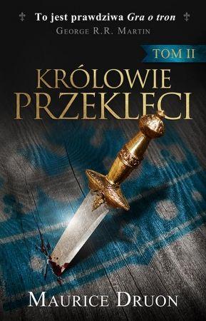 """W naszym konkursie można wygrać jeden z trzech egzemplarzy drugiego tomu """"Królów przeklętych"""" Maurice'a Druona (Wyd. Otwarte 2015)."""