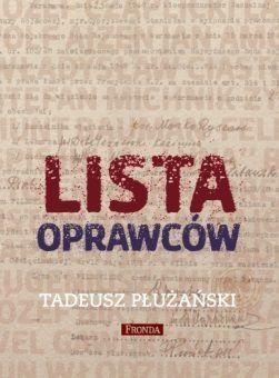 """Artykuł został oparty m.in. na książce Tadeusza Płużańskiego pt. """"Lista oprawców""""."""