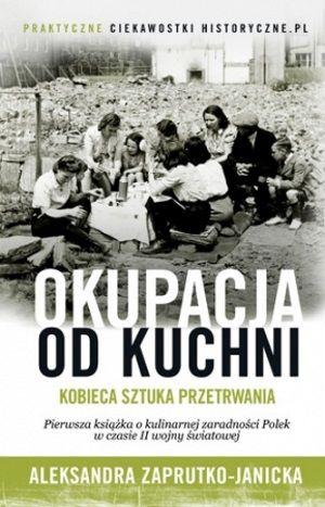 """""""Okupację od kuchni"""" będziecie mogli kupić za pośrednictwem """"Ciekawostek historycznych.pl"""" już 31 sierpnia!"""