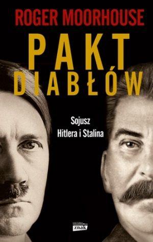"""W naszym konkursie do wygrania były trzy egzemplarze książki Rogera Moorhouse'a """"Pakt Diabłów. Sojusz Hitlera i Stalina"""" (Znak Horyzont 2015)."""