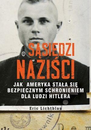 """Artykuł powstał między innymi w oparciu o książkę Erics Lichtblaus pod tytułem """"Sąsiedzi naziści"""". Jak Ameryka stała się bezpiecznym schronieniem dla ludzi Hitlera (WL 2015)."""
