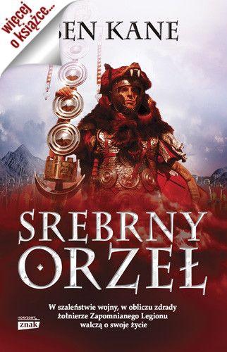 "Polecamy drugi tom bestsellerowej trylogii Bena Kane'a pt. ""Srebrny orzeł"" (Znak Horyzont 2015)."